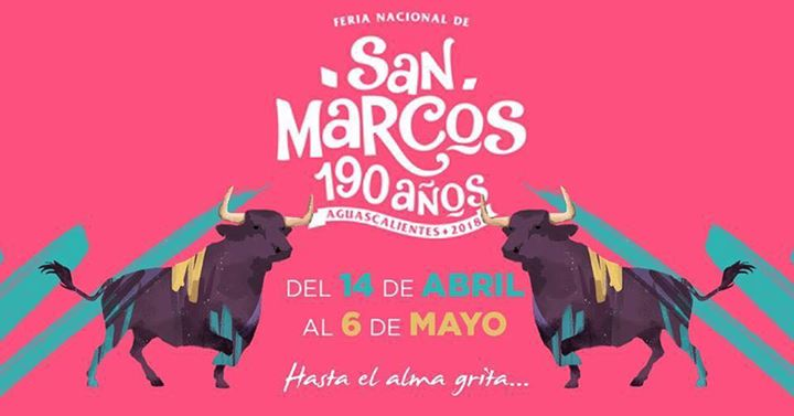 Se Presentaron Los Carteles De La Feria De San Marcos 2018 De Aguascalientes