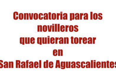 Convocatoria para los novilleros que quieran torear en San Rafael de Aguascalientes